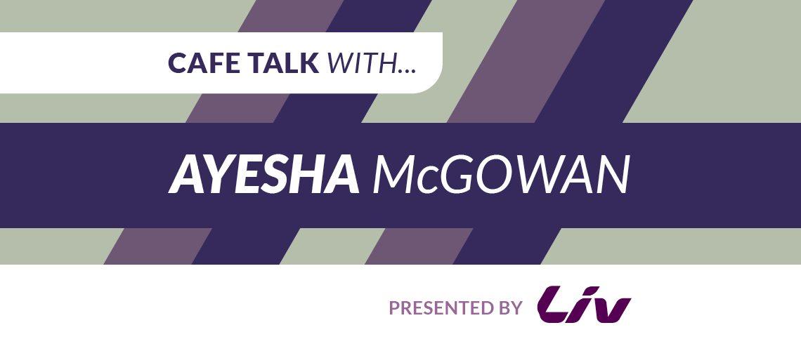 VW_Cafe Talk With_Ayesha McGowan_Web